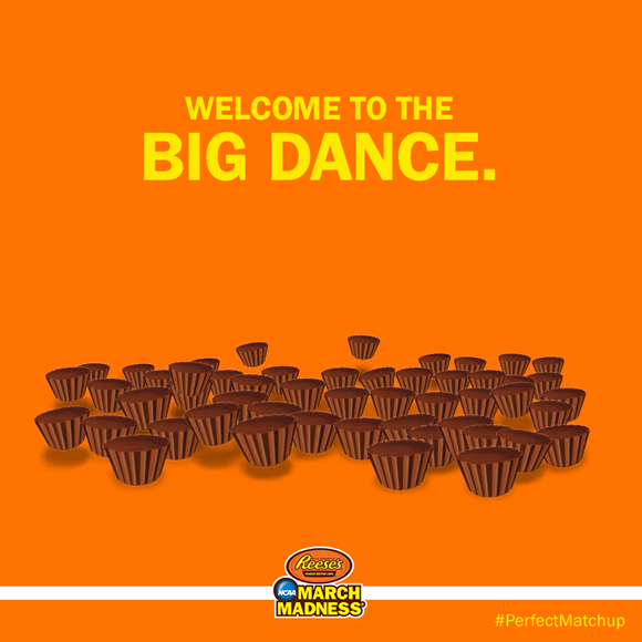 580_Reeses_NCAA_0001_WELCOME TO THE DANCE